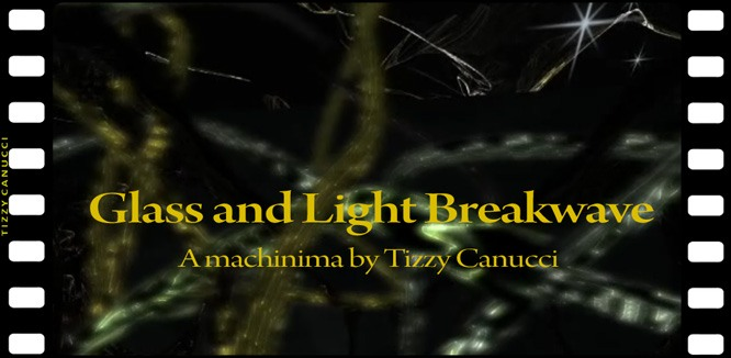 Glass and Light Breakwave: a machinima by Tizzy Canucci